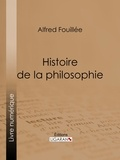 Alfred Fouillée et  Ligaran - Histoire de la philosophie.