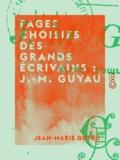 Alfred Fouillée et Jean-Marie Guyau - Pages choisies des grands écrivains : J.-M. Guyau - Lectures littéraires.