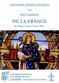 Alfred Franklin - Histoire généalogique des souverains de la France - Ses gouvernements de Hugues Capet à l'année 1896.