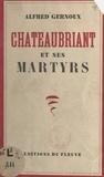 Alfred Gernoux et Julien Lanoë - Châteaubriant et ses martyrs.