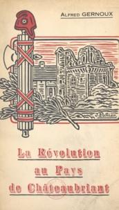 Alfred Gernoux et Jacques Pohier - La révolution au pays de Châteaubriant.