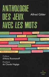 Alfred Gilder - L'Anthologie des jeux avec les mots.
