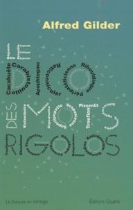 Alfred Gilder - Le Dico des mots rigolos.