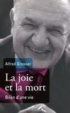 Alfred Grosser - La joie et la mort - Bilan d'une vie.