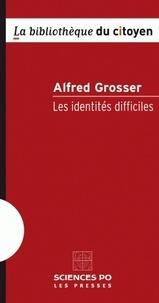 Alfred Grosser - Les identités difficiles.