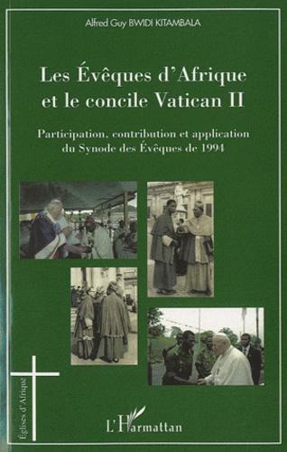 Alfred Guy Bwidi Kitambala - Les Evêques d'Afrique et le concile Vatican II - Participation, contribution et application du Synode des Evêques de 1994.