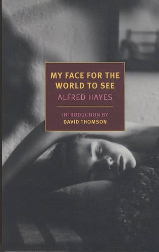 Alfred Hayes - My Face For the World to See.