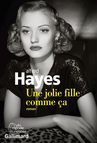 Alfred Hayes - Une jolie fille comme ça.