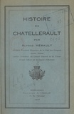 Alfred Hérault - Histoire de Châtellerault (2) - Les vicomtes et les ducs de Chatellerault.