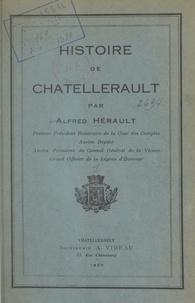 Alfred Hérault et P. Boissonnade - Histoire de Châtellerault.