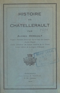Alfred Hérault - Histoire de Châtellerault - Du XVIe siècle à la Révolution.