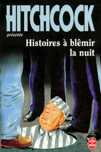 Alfred Hitchcock - Histoires à blêmir la nuit.