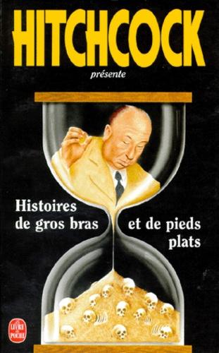 Alfred Hitchcock - Histoires de gros-bras et de pieds-plats.