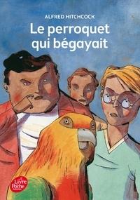 Alfred Hitchcock - Le perroquet qui bégayait.