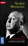 Alfred Hitchcock et Patrick Quentin - To kill or not to kill - This Will Kill You ; A Home Away From Home.