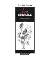Alfred Jarry - Le Surmâle.