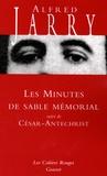 Alfred Jarry - Les Minutes de sable mémorial - Suivi de César-Antechrist.