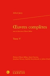 Alfred Jarry - Oeuvres complètes - Tome 5.