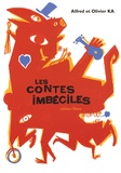 Alfred Ka et Olivier Ka - Les contes imbéciles.