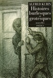 Alfred Kubin - Histoires burlesques et grotesques.