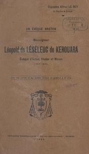 Alfred Le Roy et Adolphe Duparc - Un évêque breton, Mgr Léopold de Léséleuc de Kérouara, évêque d'Autun, Châlons et Mâcon (1814-1873).