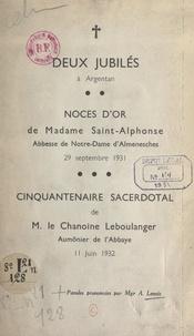 Alfred Lemée - Deux jubilés à Argentan - Noces d'or de Madame Saint-Alphonse, 29 septembre 1931. Cinquantenaire sacerdotal de M. le chanoine Leboulanger, aumônier de l'abbaye, 11 juin 1932.