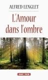 Alfred Lenglet - L'amour dans l'ombre.