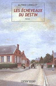 Alfred Lenglet - Les écheveaux du destin.