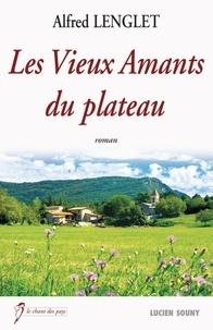 Alfred Lenglet - Les vieux amants du plateau.