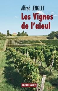 Alfred Lenglet - Les vignes de l'aïeul.