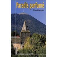 Alfred Lenglet - Paradis parfumé.