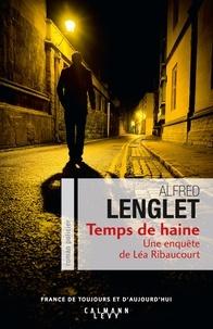 Alfred Lenglet - Temps de haine.
