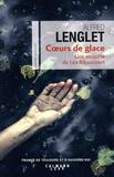 Alfred Lenglet - Une enquête de Léa Ribaucourt  : Coeurs de glace.