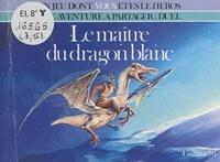 Alfred Leonardi et Anne Mc Caffrey - Le maître du dragon blanc.