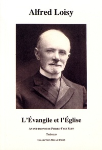 Alfred Loisy - L'Evangile et l'Eglise.