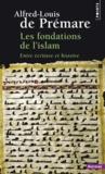 Alfred-Louis de Prémare - Les fondations de l'islam - Entre écriture et histoire.