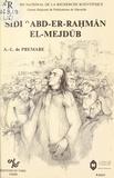 Alfred-Louis de Prémare - Sidi'Abd-er-Rahman el-Mejdûb : mysticisme populaire, société et pouvoir au Maroc au 16e siècle.