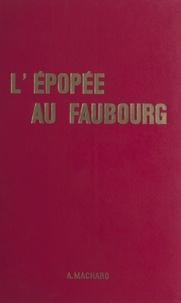 Alfred Machard et Pierre-Charles Nivière - L'épopée au Faubourg - Romans de Paris.