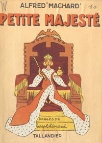 Alfred Machard et Joseph Hémard - Petite majesté.