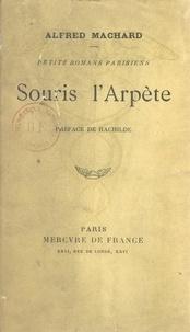 Alfred Machard et  Rachilde - Petits romans parisiens. Souris l'arpète.