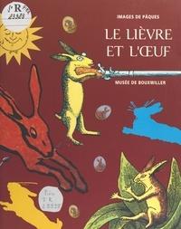 Alfred Matt - Le Lièvre et l'Œuf.