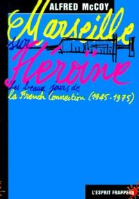 MARSEILLE HEROINE. - Les beaux jours de la French Connection (1945-1975).pdf