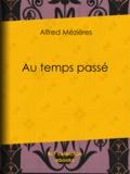 Alfred Mézières - Au temps passé.