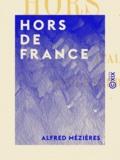 Alfred Mézières - Hors de France - Italie, Espagne, Angleterre, Grèce moderne.