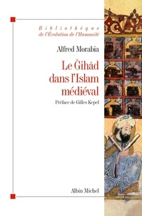 Alfred Morabia - Le Gihad dans l'Islam médiéval.