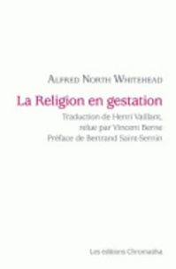 Alfred North Whitehead - La religion en gestation.