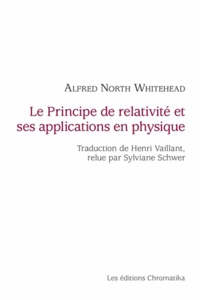 Alfred North Whitehead - Le principe de relativité et ses applications en physique.