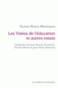 Alfred North Whitehead - Les visées de l'éducation et autres essais.