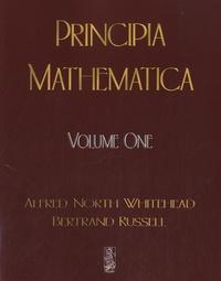 Alfred North Whitehead et Bertrand Russell - Principia Mathematica - Volume 1.
