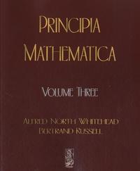 Alfred North Whitehead et Bertrand Russell - Principia Mathematica - Volume 3.